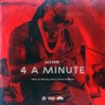 ace hood x 4 a minute