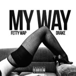 fetty wap drake my way remix