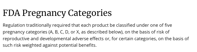 The FDA has actually removed the pregnancy categories.