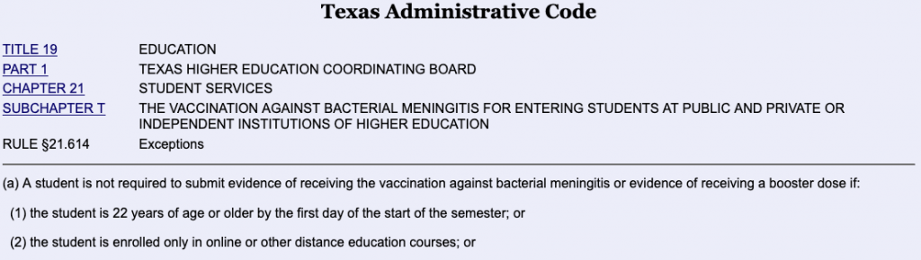 In Texas, the meningococcal vaccine is only mandated if you are under 22 years old.