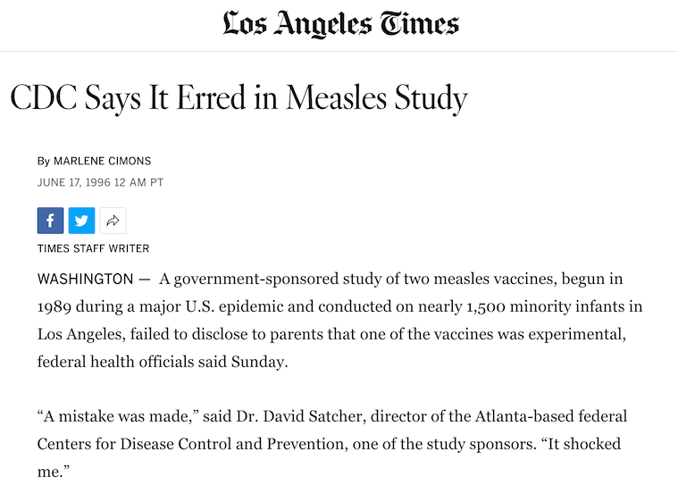 A government-sponsored study of two measles vaccines, begun in 1989 during a major U.S. epidemic and conducted on nearly 1,500 minority infants in Los Angeles, failed to disclose to parents that one of the vaccines was experimental, federal health officials said Sunday.