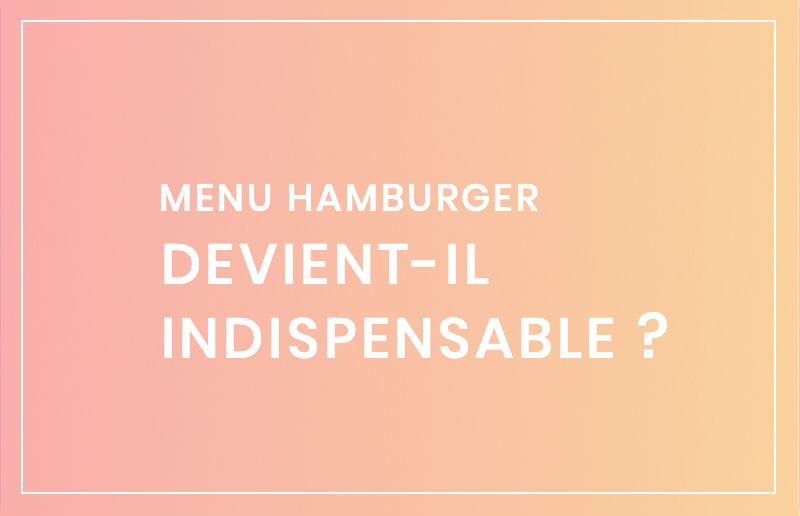 Menu hamburger pour ou contre ?