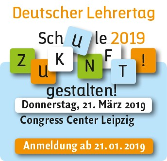 Deutscher Lehrertag am 21. März 2019 in Leipzig – Anmeldung ist noch möglich