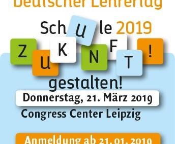 Deutscher Lehrertag am 21. März 2019 in Leipzig – Vorregistrierung geöffnet