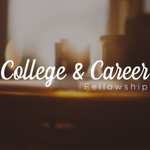 College And Career Fellowship