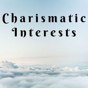 Charismatic Interests
