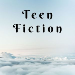 Teen Fiction