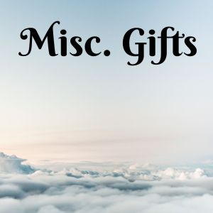 Misc. Gifts