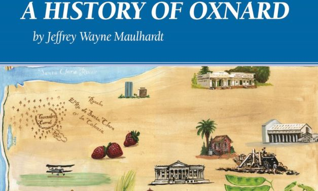 ON THE BOOKSHELF | <em>A History of Oxnard</em> by Jeffrey Maulhardt