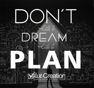 Don't call it dream. Call it plan