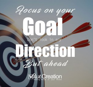 Focus on your goal, don't look in any direction, but ahead.