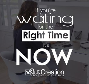 If you are waiting for right time its now