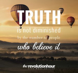Truth is not diminished by the number of people who believe it