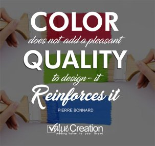 Color does not add a pleasant quality to design it reinforces it.