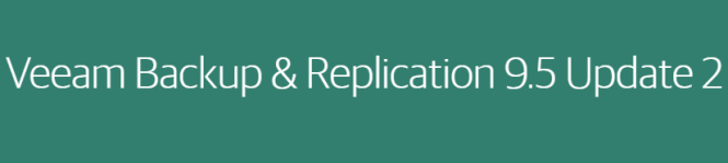 Veeam backup and replication 9.5 update 2