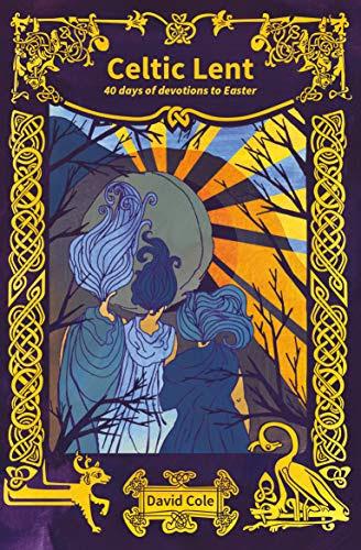 Anam Cara Sojourners Celtic Lenten Morning Prayer Online during Lent
