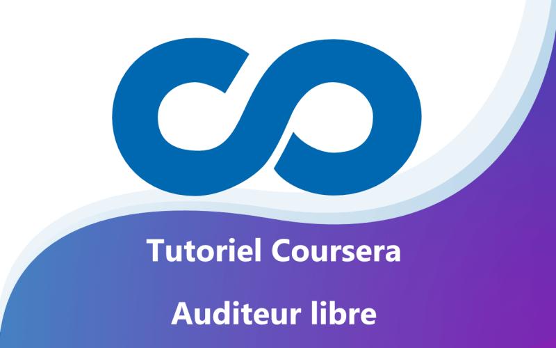Coursera tutoriel auditeur libre