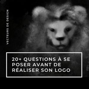 20+ questions à se poser avant de réaliser son logo