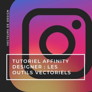 Les outils vectoriels sur Affinity Designer
