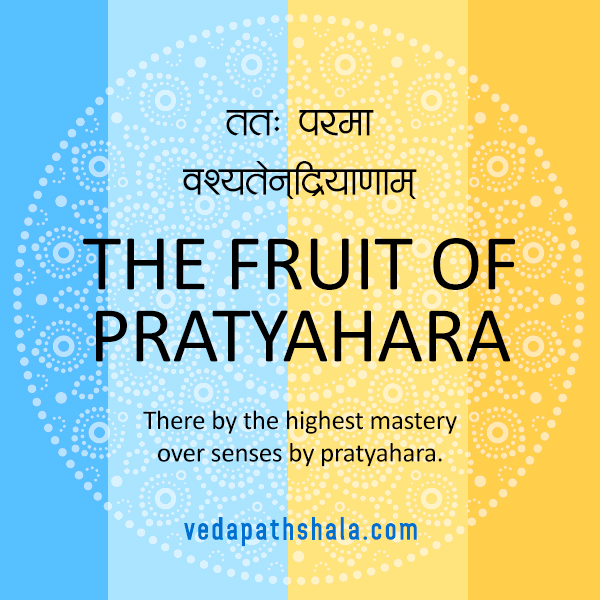 Second Patanjali Yoga Sutra On Pratyahara - The fifth limb of Ashtanga Yoga