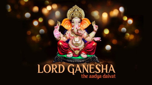 Lord Ganesha - The Aadya Daivat