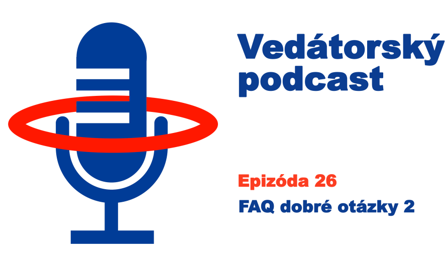 Vedátorský podcast 26: FAQ dobré otázky 2