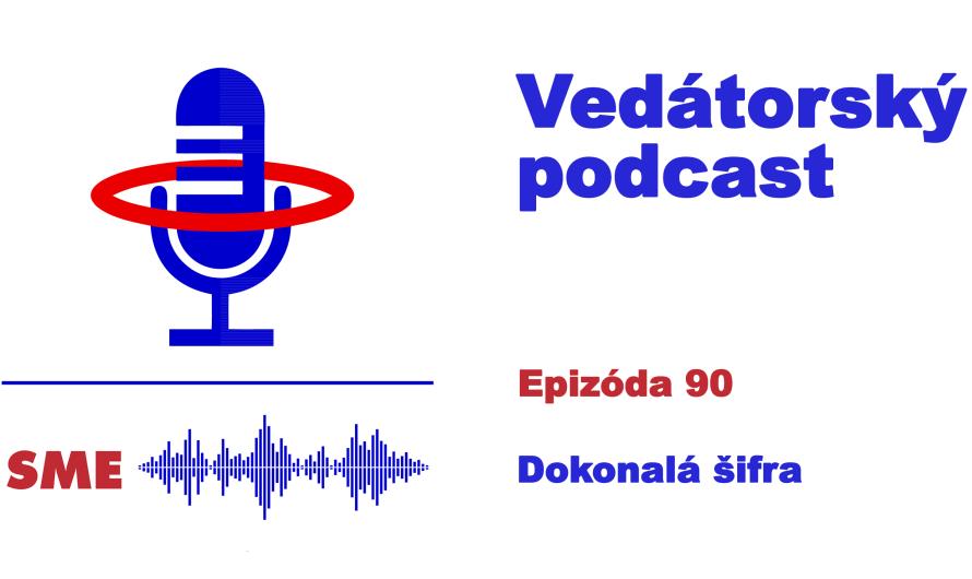 Vedátorský podcast 90 – Dokonalá šifra