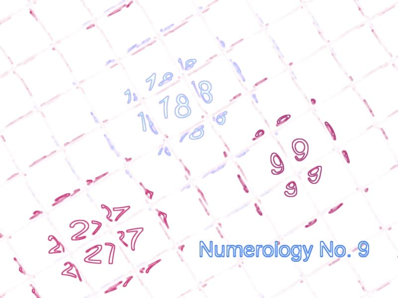 Numerology No  9 Life Path Number 9 Birth Number 9 18 27 Meanings