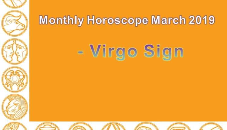 Monthly Horoscope March 2019 Virgo Sign - Vedic Astro Zone