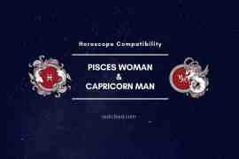 Pisces Woman and Capricorn Man Compatibility