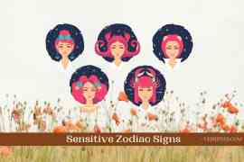 Highly Sensitive Zodiac Signs