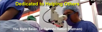 Dedicated to Helping Others - The Sight Saver: Dr. Tadashi Hattori (Vietnam)