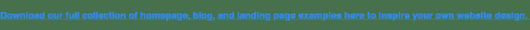 Descargue aquí nuestra colección completa de ejemplos de páginas de inicio, blogs y páginas de inicio para inspirar el diseño de su sitio web.