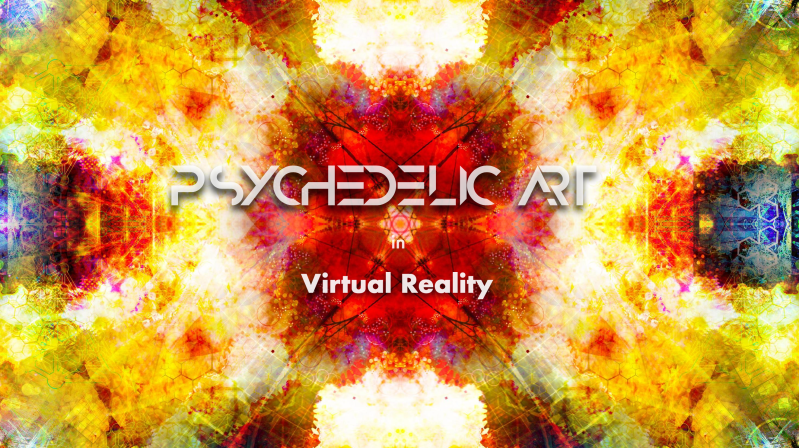 Digital Art News – Using Virtual Reality to Recreate the Ultimate Psychedelic Experience