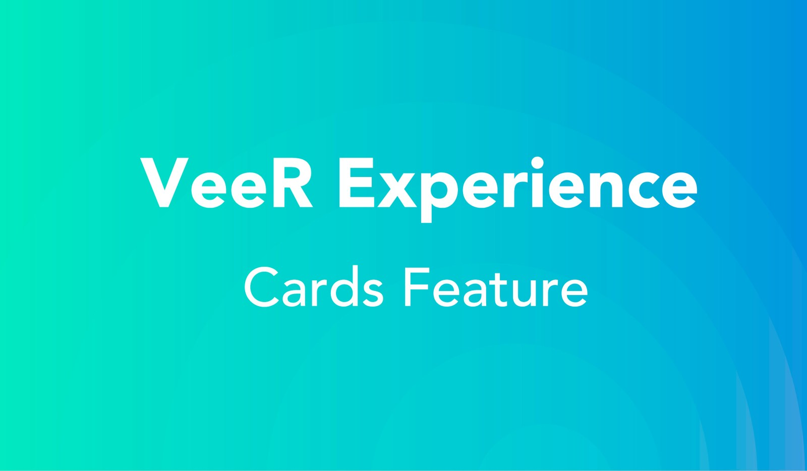 VeeR Experience Launches Cards Feature