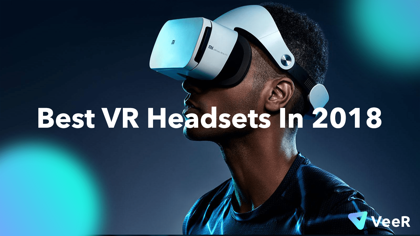 Best VR Headsets in 2018