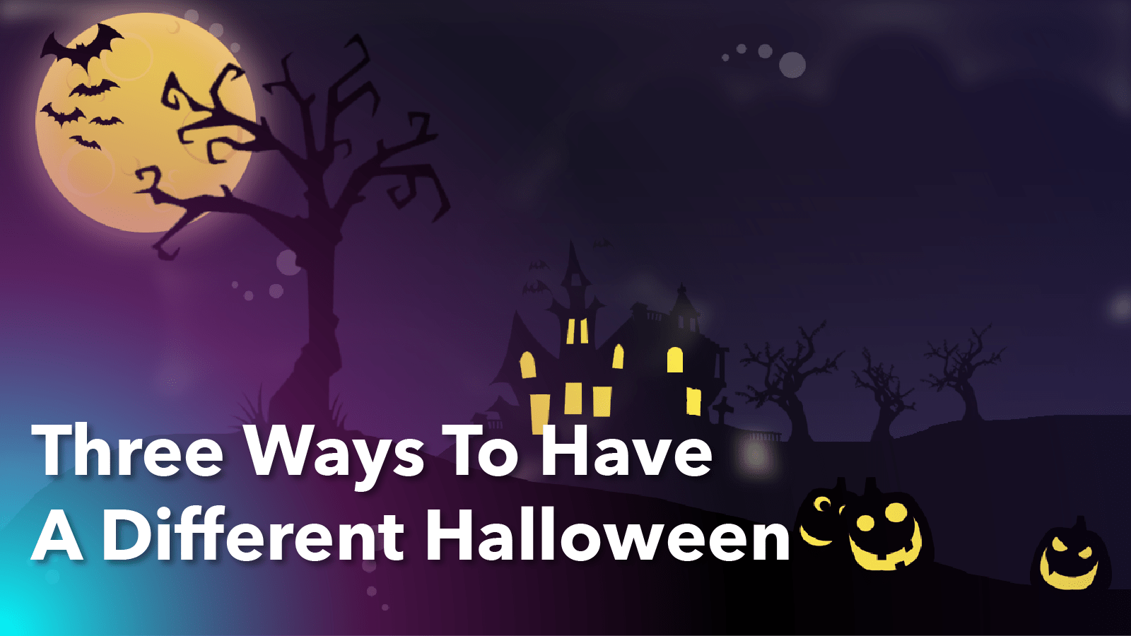 Three Ways to Have a Different Halloween