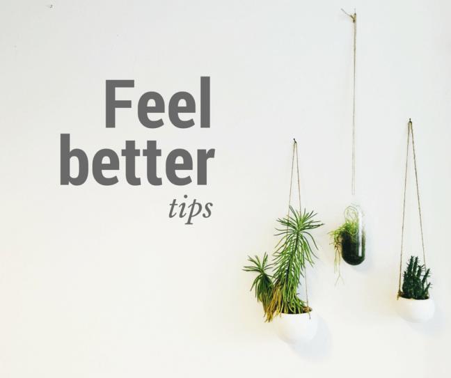 Feel Better tips