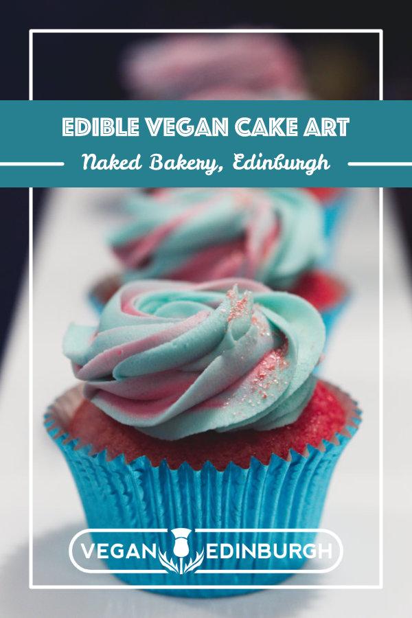Vegan cakes at Naked Bakery, Edinburgh