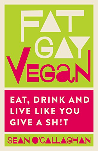 Fat Gay Vegan: a vegan book