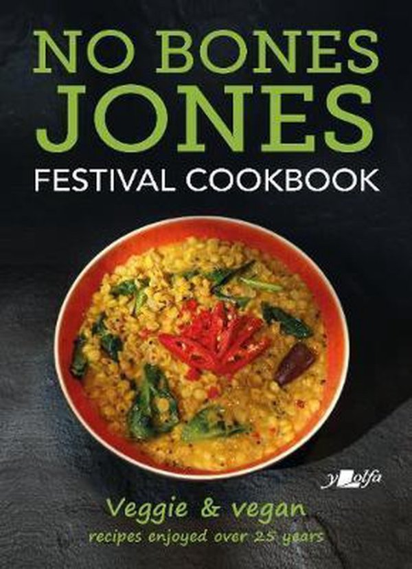 No Bones Jones Festival Cookbook - Veggie & Vegan Recipes Enjoyed over 25 Years