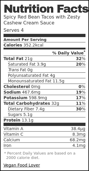 Nutrition label for Spicy Red Bean Tacos with Zesty Cashew Cream Sauce