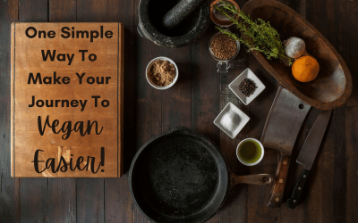 One Simple Way to Make Your Journey to Vegan Easier