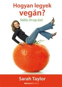 Sarah Taylor: Hogy legyek vegán?