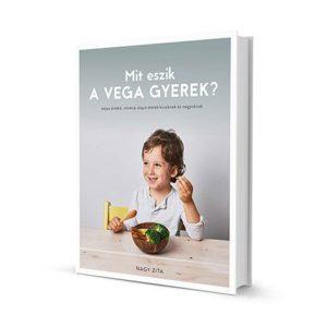 Nagy Zita – Mit eszik a vega gyerek?