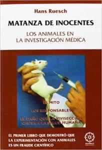 Matanza de inocentes Hans Ruesch ;experimentación con animales