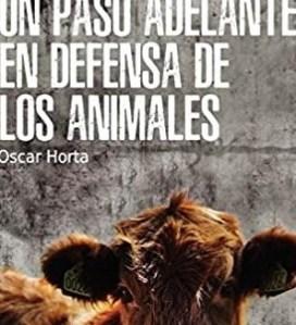 UN-PASO-ADELANTE-EN-DEFENSA-DE-LOS-ANIMALES-Oscar Horta