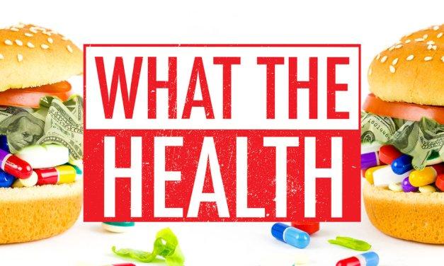 """""""What The Health�, de documentaire over voeding en gezondheid (recensie)"""
