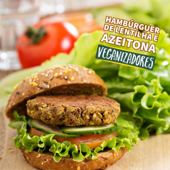 Hambúrguer de Lentilha com Azeitona - Receita Vegana - Veganizadores