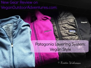 New Gear Review: Patagonia Layering System: Vegan Style by Kristin Wuhrman